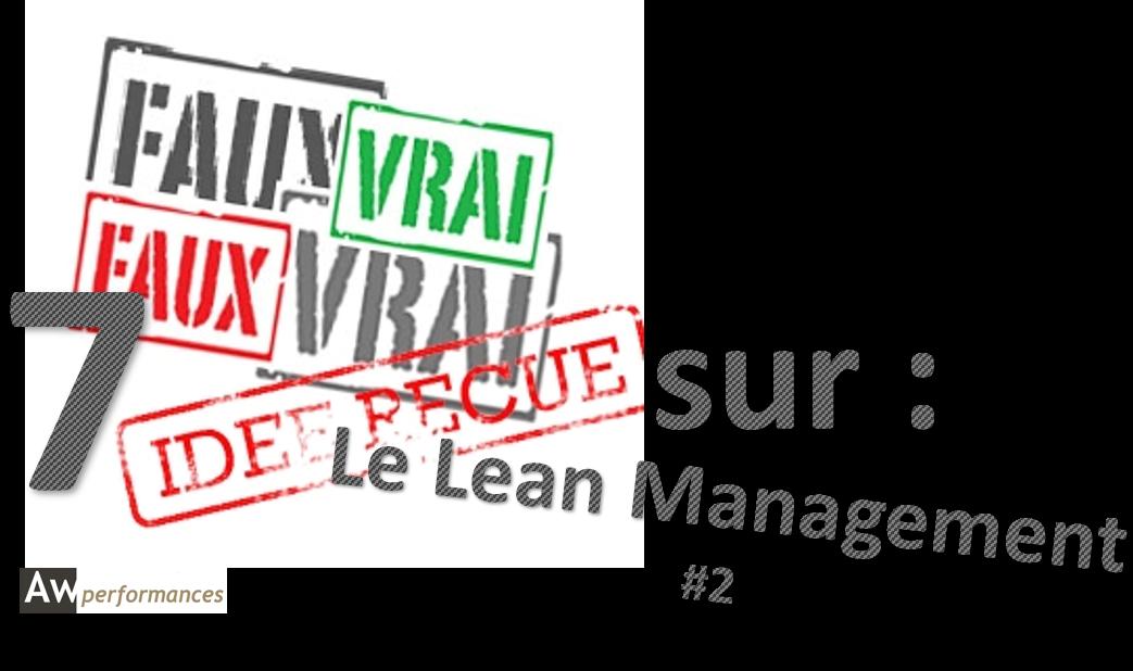 Les 7 idées reçues sur le Lean Management #2